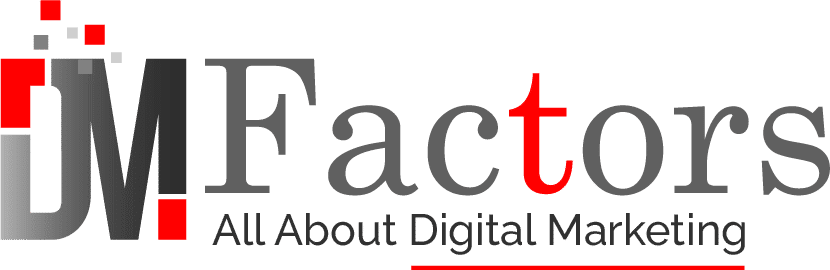 DMFactors – All About Digital Marketing