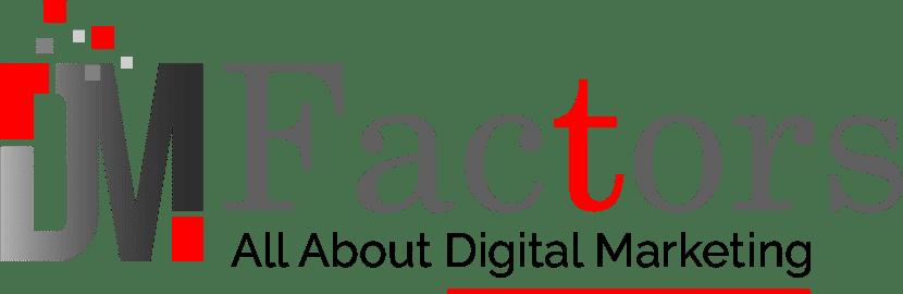 DMFactors – All About Digital Marketing